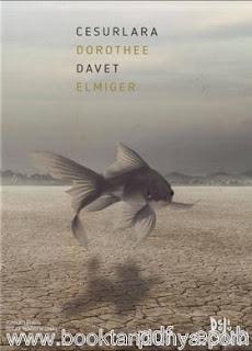 Dorothee Elmiger - Cesurlara Davet