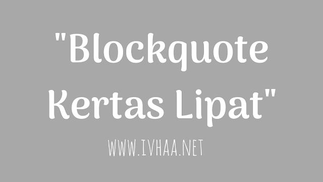 Cara Membuat Blockquote Efek Kertas Lipat Menggunakan CSS
