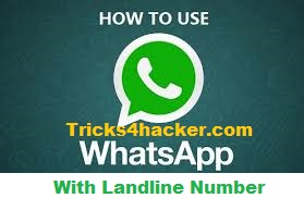 http://www.tricks4hacker.com/2016/04/Landline-whatsapp-account.html
