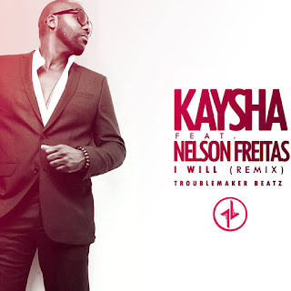 Kaysha - I Will (Feat. Nelson Freitas)(TroubleMaker Beatz Remix)
