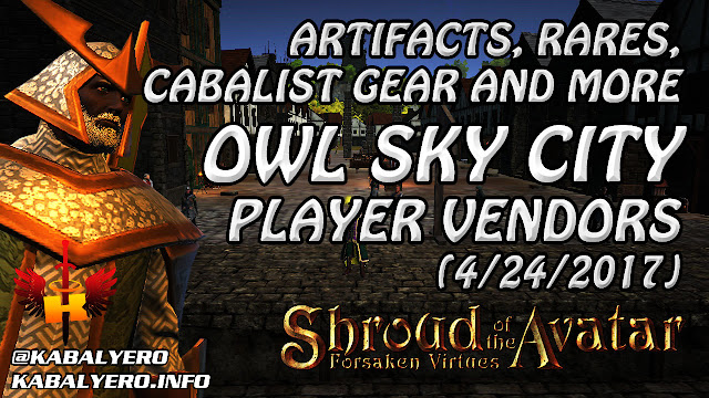 Owl Sky City, Artifacts, Rares, Cabalist & More (4/24/2017) 💰 Shroud Of The Avatar (Market Watch)