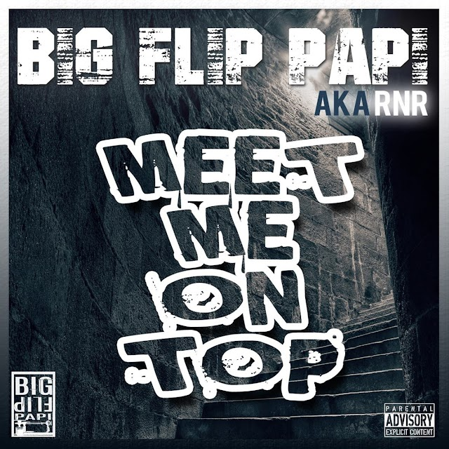Big Flip Papi- Meet Me On Top (Audio)
