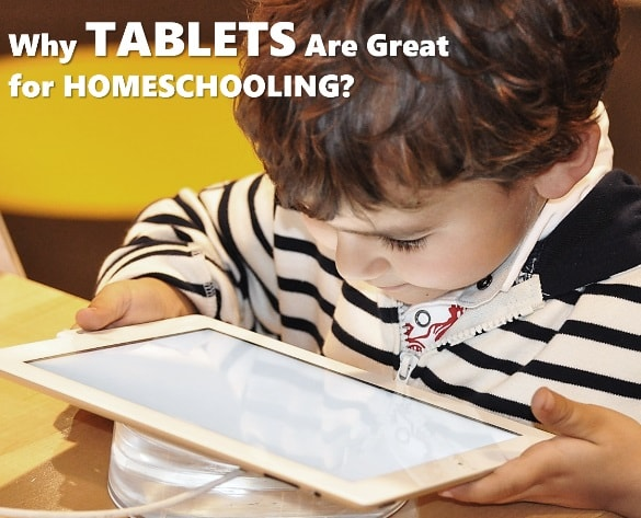 Tablets Are Great for HomeSchooling