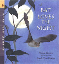 http://www.barnesandnoble.com/w/bat-loves-the-night-nicola-davies/1100432190?ean=9780763624385