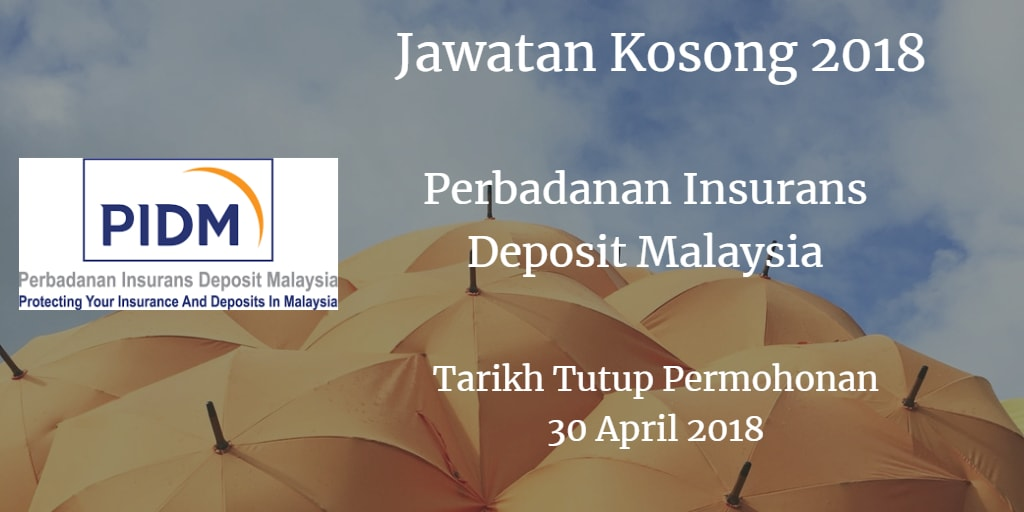 Jawatan Kosong PIDM 30 April 2018