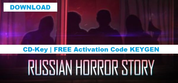 Russian Horror Story download, Russian Horror Story cd key, Russian Horror Story serial key, Russian Horror Story product key