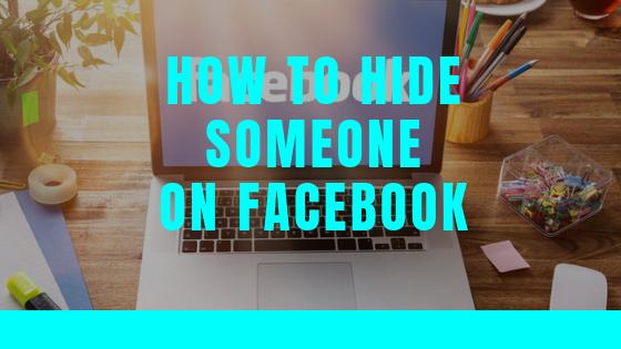 Hide Someone On Facebook<br/>