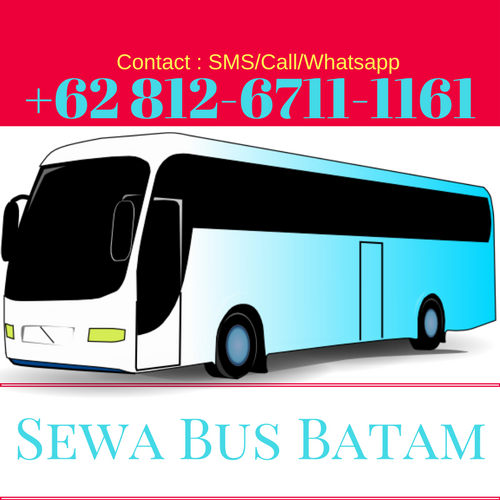 0812-6711-1161 Info Harga Tarif Jasa Sewa Rental Penyewaan Carter Bus Minibus Travel Agent Tour Paket Trip Batam