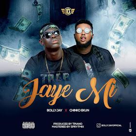 MUSIC: Bolly Jay Ft Chinko Ekun - Jaye Mi
