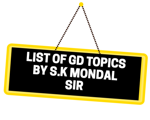List Of GD Topics- by S.K. Mondal Sir