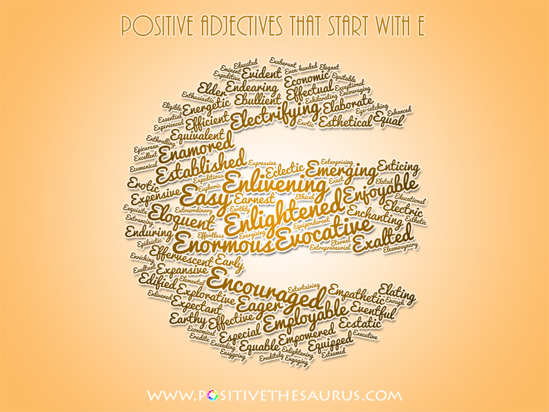 4 letter words that start with e positive thesaurus positive words for you positive 20140