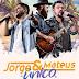 [FESTA] Jorge e Mateus Único em Fortaleza - CE 20 de Maio 2018