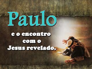 Paulo: Experiência com o Jesus revelado