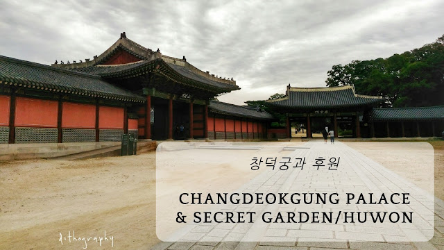 Changdeokgung Palace & Secret Garden/Huwon ( 창덕궁과 후원)