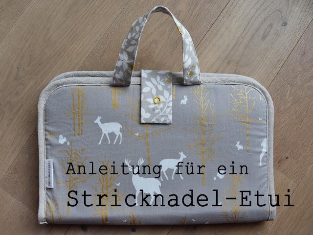 http://faedchenspiel.blogspot.de/2017/01/stricknadeletui-eine-anleitung.html