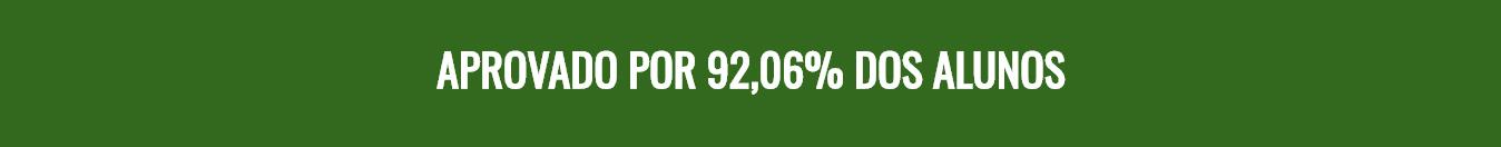 APROVADO POR 92,06% DOS ALUNOS