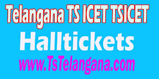 Telangana TS ICET TSICET 2017 Halltickets Download