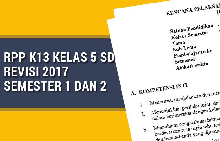RPP K13 Kelas 5 SD Revisi 2017 Semester 1 dan 2
