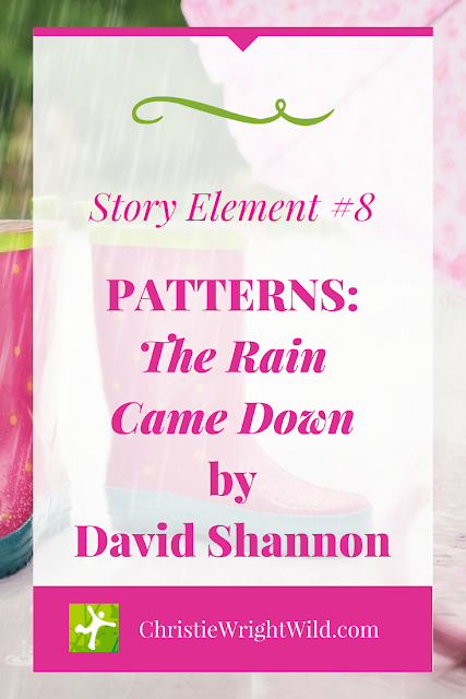 Story Element #8: Patterns || The Rain Came Down by David Shannon | picture books | story craft