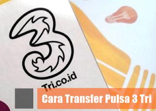 Cara Transfer Pulsa 3 (Tri) ke Sesama Kartu 3 ( Tri ) Terbaru 2019