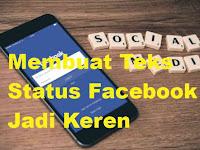 Cara Membuat Tulisan Status Facebook jadi keren