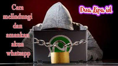 Cara melindungi dan amankan akun whatsapp