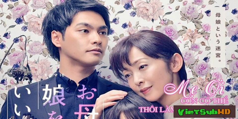 Phim Mẹ Ơi, Con Có Thể Thôi Là Con Của Mẹ? Tập 3 VietSub HD   Okaasan, Musume Wo Yamete Ii Desu Ka? 2017