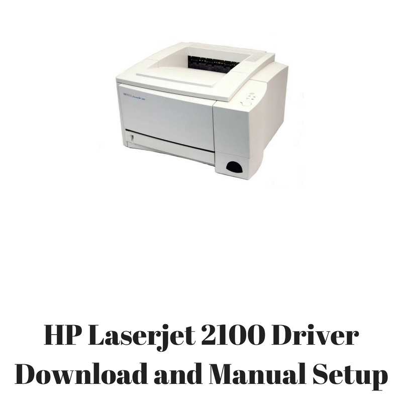 hp laserjet 2100 driver download and manual setup hp printer rh hpprinter driver com hp laserjet 2100tn user manual hp laserjet 2100/m/tn manual