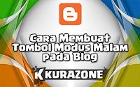 Cara Membuat Tombol Mode Gelap / Modus Malam pada Blog versi Kurazone