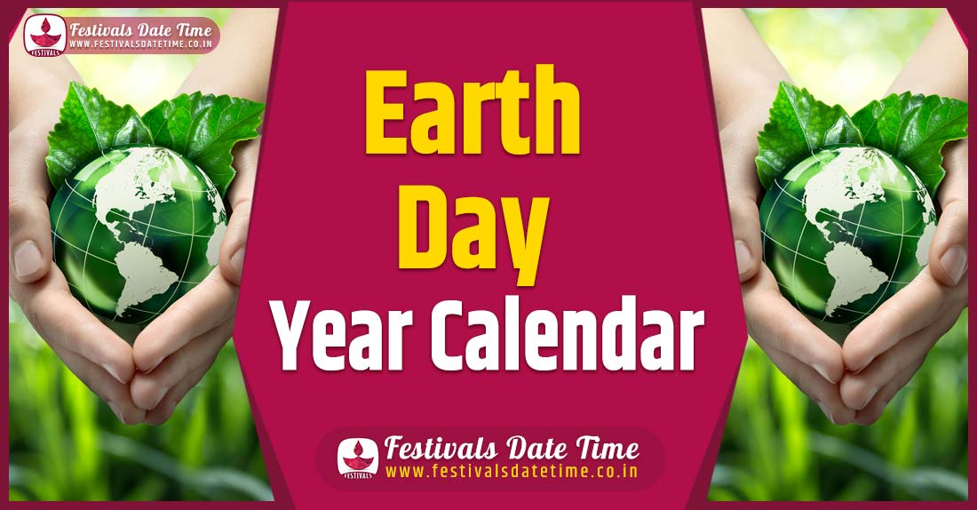Earth Day Year Calendar, Earth Day Festival Schedule