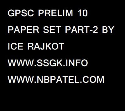 GPSC PRELIM 10 PAPER SET PART-2 BY ICE RAJKOT - NIRAV PATEL