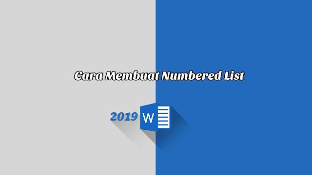 Cara Membuat Numbered List - Word 2019