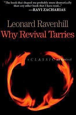 http://www.amazon.com/Why-Revival-Tarries-Leonard-Ravenhill/dp/0764229052/ref=sr_1_1?s=books&ie=UTF8&qid=1396027616&sr=1-1&keywords=why+revival+tarries