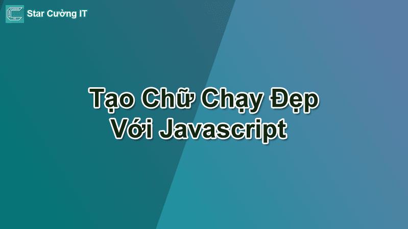Tạo Chữ Chạy Đẹp Với Javascript