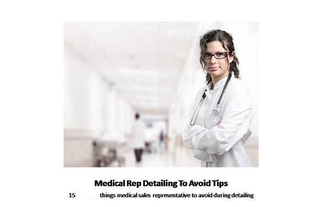 15 things medical sales rep to avoid during detailing