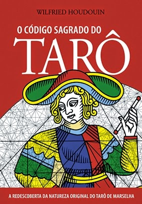 O Código Sagrado do Tarô - Wilfried Houdouin