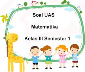 Soal UAS Matematika Kelas 3 Semester 1 plus Kunci Jawaban ~ Juragan Les
