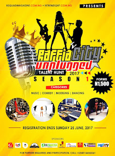 "N30,000 TO BE WON AT ""RAFFIA CITY UNPLUGGED TALENT HUNT"" SEASON 1 
