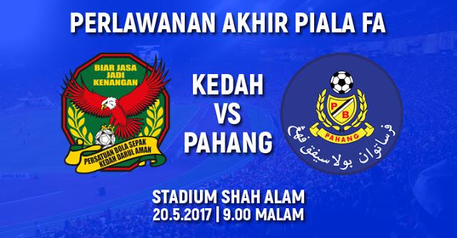 Live Streaming Keputusan Pahang Vs Kedah Final Piala FA 20 Mei 2017