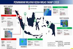 Lelang Wilayah Kerja (WK) Minyak dan Gas Bumi (Migas) Tahap I 2019 Ramai Peminat