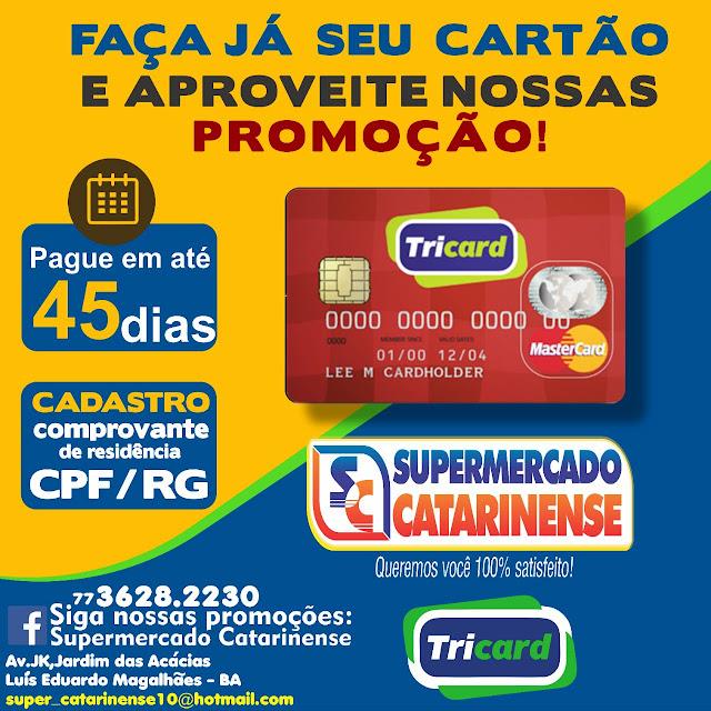 Aproveite e faça já seu cartão do Super Catarinense. Até 45 dias para pagar!