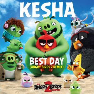 Baixar Música Best Day (Angry Birds 2 Remix) Kesha Mp3