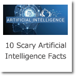10 Scary Artificial Intelligence Facts