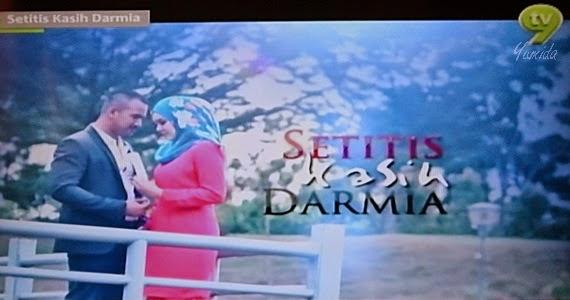 Setitis Kasih Darmia drama TV9, Sinopsis Setitis Kasih Darmia, Pelakon Setitis Kasih Darmia, Gambar Setitis Kasih Darmia, Original Sound Track OST Setitis Kasih Darmia