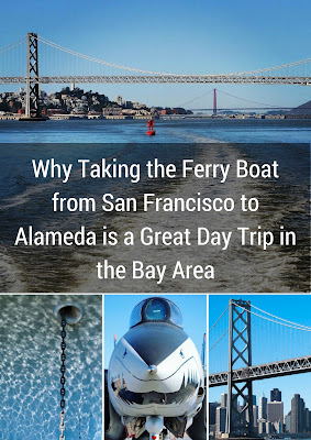 Why Taking the Ferry Boat from San Francisco to Alameda is a Great Day Trip in the Bay Area