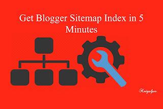 Get Blogger Sitemap Index