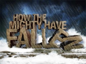 The meaning and origin of the expression: How are the mighty fallen?