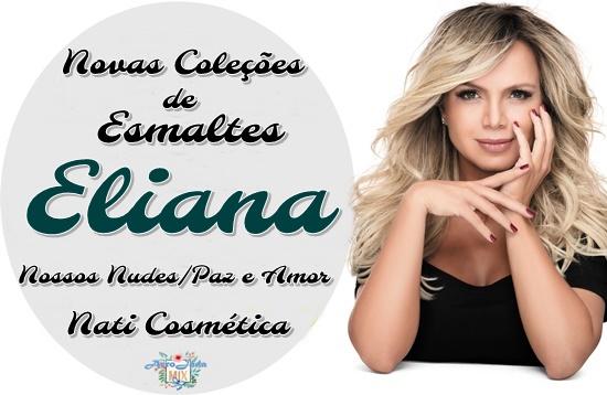 Novas Coleções de Esmaltes da Eliana