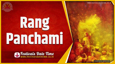2024 Rang Panchami Date and Time, 2024 Rang Panchami Festival Schedule and Calendar