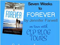 BLOG TOUR - Seven Weeks to Forever by Jennifer Farwell ** GIVEAWAY **